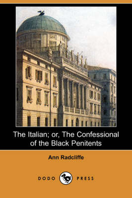 The Italian; Or, the Confessional of the Black Penitents (Dodo Press)