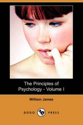 The Principles of Psychology - Volume I (Illustrated Edition) (Dodo Press)