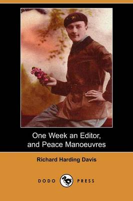 One Week an Editor, and Peace Manoeuvres (Dodo Press)