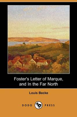 Foster's Letter of Marque, and in the Far North