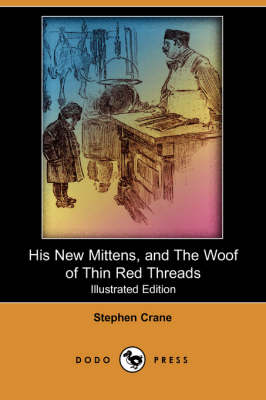 His New Mittens, and the Woof of Thin Red Threads (Illustrated Edition) (Dodo Press)