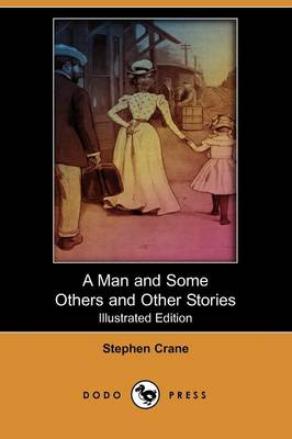 A Man and Some Others and Other Stories (Illustrated Edition) (Dodo Press)