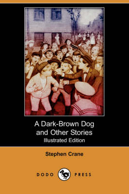 A Dark-Brown Dog and Other Stories (Illustrated Edition) (Dodo Press)