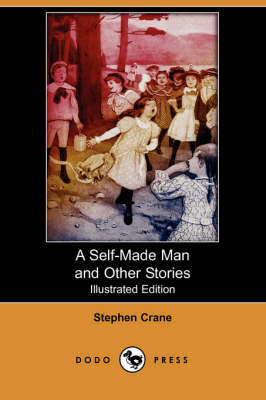 A Self-Made Man and Other Stories (Illustrated Edition) (Dodo Press)