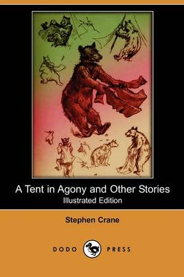 A Tent in Agony and Other Stories (Illustrated Edition) (Dodo Press)
