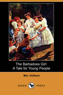 The Barbadoes Girl: A Tale for Young People (Dodo Press)