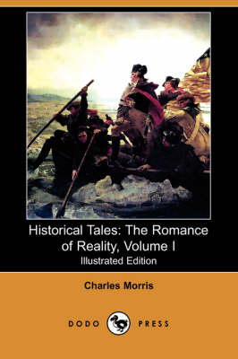 Historical Tales: The Romance of Reality, Volume I (Illustrated Edition) (Dodo Press)