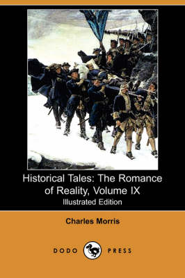 Historical Tales: The Romance of Reality, Volume IX (Illustrated Edition) (Dodo Press)