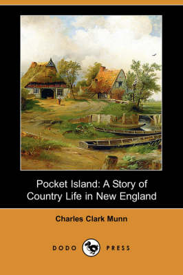 Pocket Island: A Story of Country Life in New England (Dodo Press)