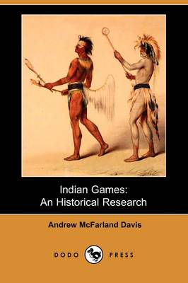 Indian Games: An Historical Research (Dodo Press)