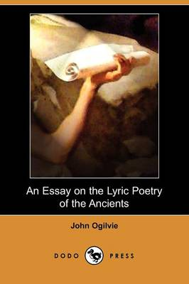 An Essay on the Lyric Poetry of the Ancients (Dodo Press)