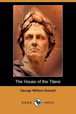 The House of the Titans and Other Poems (Dodo Press)