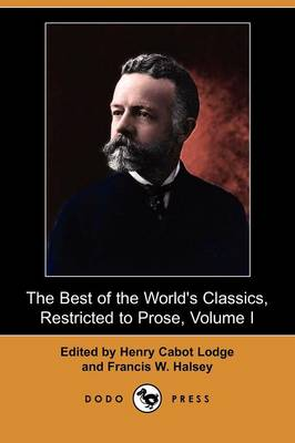 The Best of the World's Classics, Restricted to Prose, Volume I (Dodo Press)