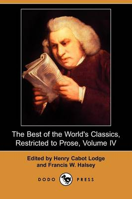 The Best of the World's Classics, Restricted to Prose, Volume IV (Dodo Press)