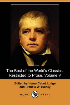 The Best of the World's Classics, Restricted to Prose, Volume V (Dodo Press)