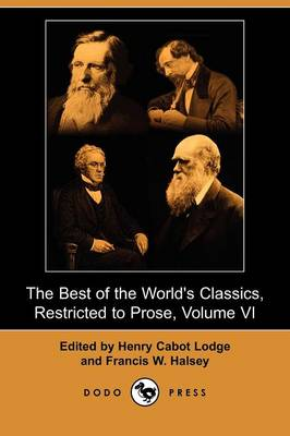 The Best of the World's Classics, Restricted to Prose, Volume VI (Dodo Press)