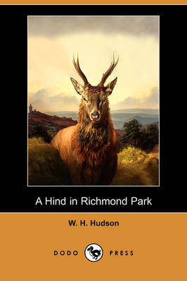 A Hind in Richmond Park (Dodo Press)