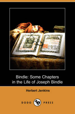 Bindle: Some Chapters in the Life of Joseph Bindle (Dodo Press)