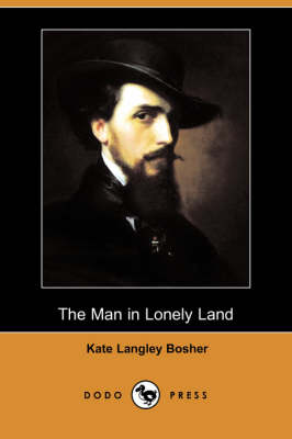 The Man in Lonely Land (Dodo Press)