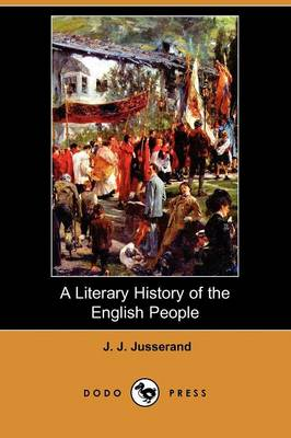 A Literary History of the English People (Dodo Press)