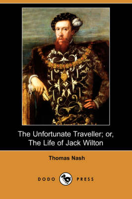 The Unfortunate Traveller; Or, the Life of Jack Wilton (Dodo Press)