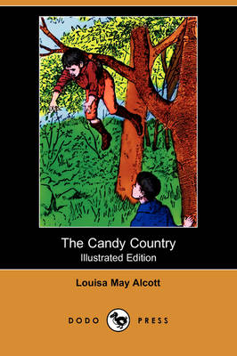 The Candy Country (Illustrated Edition) (Dodo Press)