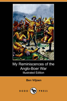 My Reminiscences of the Anglo-Boer War (Illustrated Edition) (Dodo Press)
