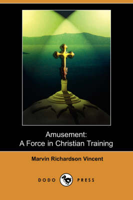 Amusement: A Force in Christian Training (Dodo Press)
