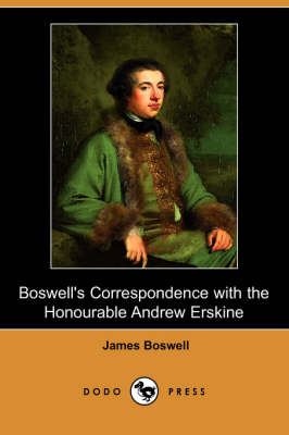 Boswell's Correspondence with the Honourable Andrew Erskine, and His Journal of a Tour to Corsica (Dodo Press)