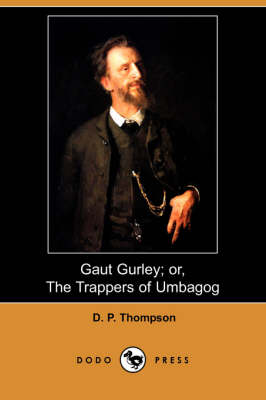 Gaut Gurley; Or, the Trappers of Umbagog (Dodo Press)