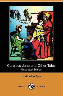 Careless Jane and Other Tales (Illustrated Edition) (Dodo Press)