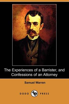 The Experiences of a Barrister, and Confessions of an Attorney (Dodo Press)