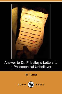 Answer to Dr. Priestley's Letters to a Philosophical Unbeliever (Dodo Press)