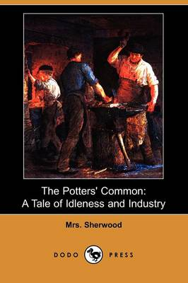 The Potters' Common: A Tale of Idleness and Industry (Dodo Press)