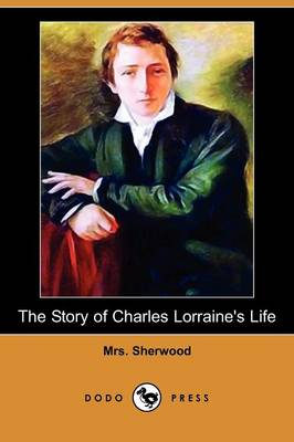 The Story of Charles Lorraine's Life