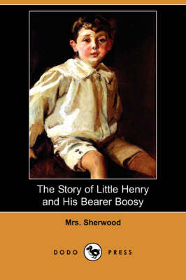 The Story of Little Henry and His Bearer Boosy (Dodo Press)