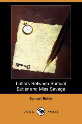 Letters Between Samuel Butler and Miss Savage (Dodo Press)