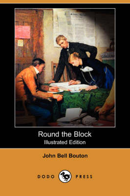 Round the Block (Illustrated Edition) (Dodo Press)