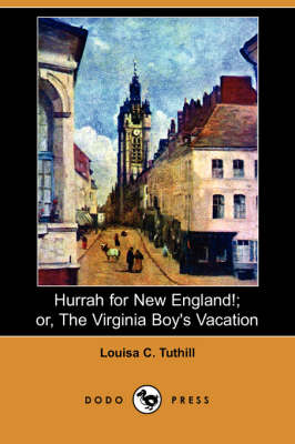 Hurrah for New England!; Or, the Virginia Boy's Vacation (Dodo Press)