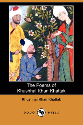 The Poems of Khushhal Khan Khattak (Dodo Press)