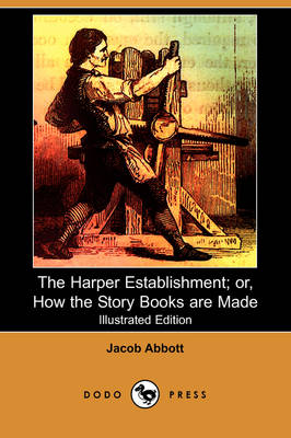 The Harper Establishment: Or, How the Story Books Are Made