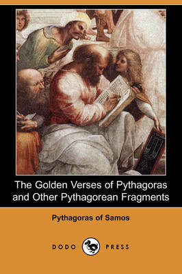 The Golden Verses of Pythagoras and Other Pythagorean Fragments (Dodo Press)