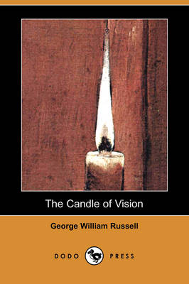 The Candle of Vision (Dodo Press)