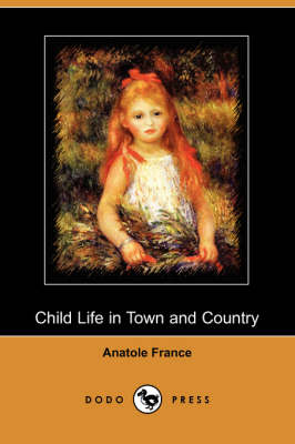 Child Life in Town and Country (Dodo Press)
