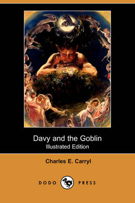 Davy and the Goblin; Or, What Followed Reading Alice's Adventures in Wonderland (Illustrated Edition) (Dodo Press)