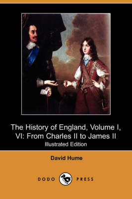 The History of England, Volume I, Part VI: From Charles II to James II (Illustrated Edition) (Dodo Press)