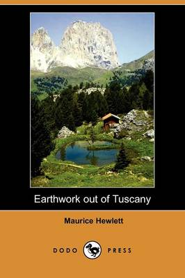 Earthwork Out of Tuscany (Dodo Press)