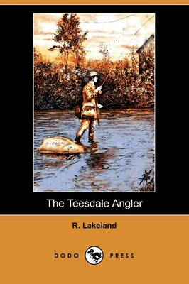 The Teesdale Angler (Dodo Press)