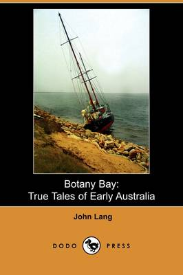 Botany Bay: True Tales of Early Australia (Dodo Press)