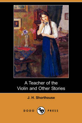 A Teacher of the Violin and Other Stories (Dodo Press)